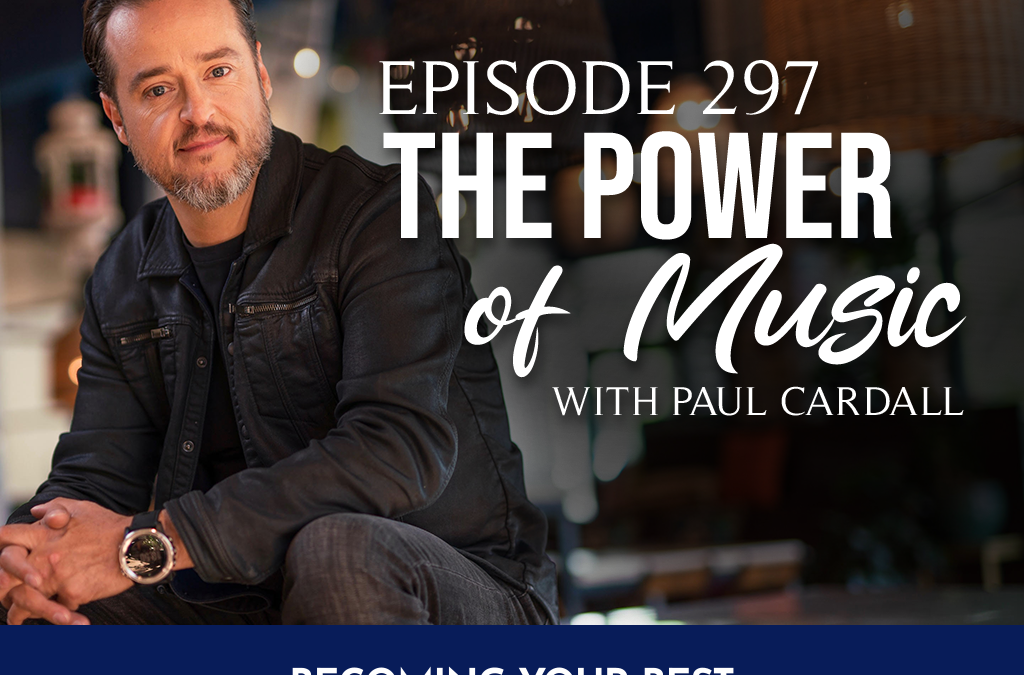 Episode 297: The Power of Music