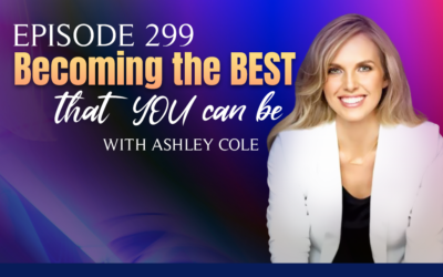 Episode 299: Becoming the BEST That YOU Can Be